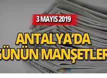3 Mayıs 2019 Antalya'nın yerel gazete manşetleri