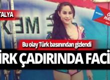 Antalya Belek'deki sirk çadırında büyük facia!