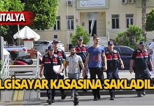 Antalya'da bilgisayar kasası içerisinde yakalandı!