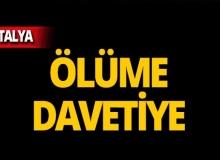 Antalya'da çocuklar ölüme davetiye çıkardı!