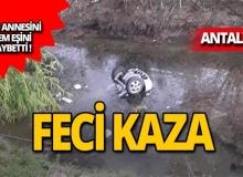 Antalya'da feci kaza: 2 ölü, 1 yaralı!