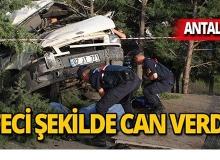 Antalya'da olay yerinde hayatını kaybetti!