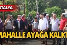 Antalya'da vatandaşlardan büyük tepki!