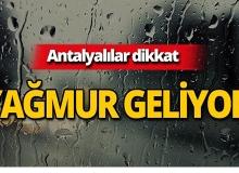 Antalyalılar dikkat! Öğleden sonra etkili olacak