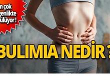Bulimia nedir? Nasıl tedavi edilir?