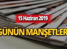 15 Haziran 2019 Antalya'nın yerel gazete manşetleri