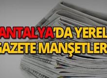 22 Haziran 2019 Antalya'nın yerel gazete manşetleri