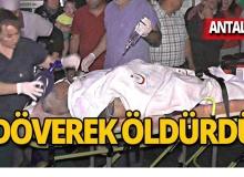 72 yaşındaki adamı döverek öldürdü!