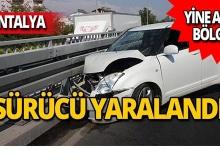 Antalya'da aynı bölgede peş peşe kaza!