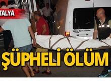 Antalya'da terzinin şüpheli ölümü!