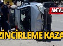 Antalya'da zincirleme kaza