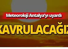 Antalya kavruluyor! Meteoroloji yine uyardı