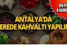 Antalya'nın en iyi kahvaltı mekanları