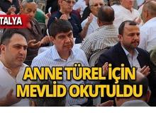 Eski Başkan Türel'in annesi için mevlid okutuldu