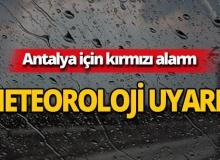 Meteoroloji'den Antalya için flaş uyarı!