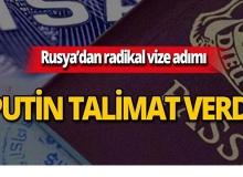 Rusya'dan vize adımı: Putin talimat verdi!