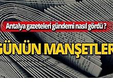 16 Temmuz 2019 Antalya'nın yerel gazete manşetleri