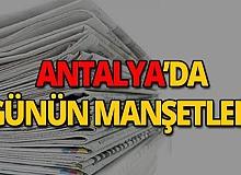 20 Temmuz 2019 Antalya'nın yerel gazete manşetleri