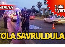Antalya'da motosiklet yayaya çarptı: 1 ölü, 1 yaralı!