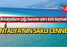 Antalya'nın Akdeniz'deki saklı cenneti