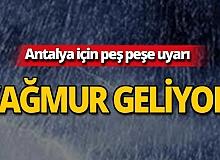 Dikkat! Antalya için peş peşe yağmur uyarısı