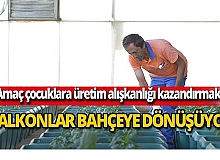 Muratpaşa'da balkonlar bahçeye dönüşüyor