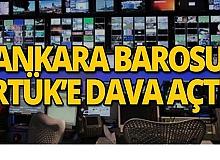 Ankara Barosu'ndan RTÜK'e iptal davası