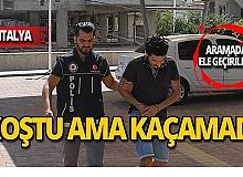 Antalya'da kovalamaca sonucu yakalandı!