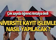 Antalya'daki üniversitelere nasıl kayıt yapılır? İşte tüm ayrıntılar...
