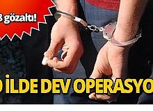Büyük operasyon başladı! 418 gözaltı