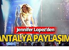 Jennifer Lopez'den Antalya'ya teşekkür