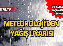 Meteoroloji'den Antalya için yağış uyarısı
