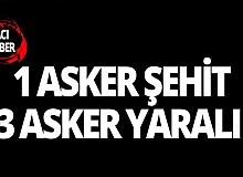 Şırnak'tan acı haber: 1 asker şehit, 3 asker yaralı!