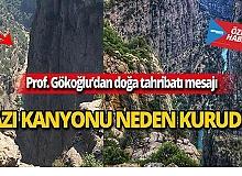 Tazı Kanyonu neden kurudu?