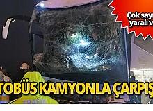 Yolcu otobüsüyle kamyon çarpıştı! Yaralılar var