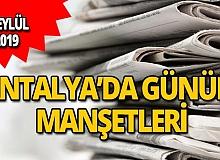 13 Eylül 2019 Antalya'nın yerel gazete manşetleri