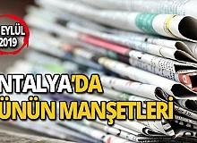 16 Eylül 2019 Antalya'nın yerel gazete manşetleri