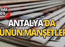 17 Eylül 2019 Antalya'nın yerel gazete manşetleri