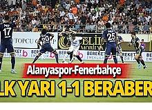 Alanyaspor-Fenerbahçe maçında ilk yarı 1-1