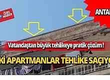 Antalya'da eski apartmanlar tehlike saçıyor!