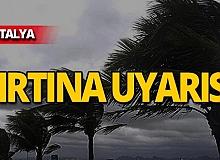 Antalyalılar dikkat! Fırtına uyarısı