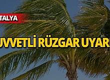 Antalyalılar dikkat! Meteoroloji'den kuvvetli rüzgar uyarısı