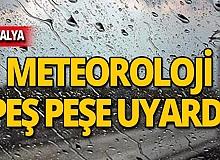 Antalyalılar dikkat! Meteoroloji'den peş peşe yağmur uyarısı