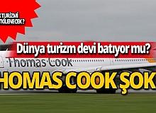 Bu iddia turizm dünyasını sarstı! Dünya devi Thomas Cook iflas mı ediyor?