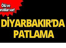 Diyarbakır'da korkunç patlama! Ölü ve yaralılar var