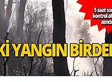 İki ayrı orman yangını!
