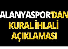 Kural ihlali başvurusuna Alanyaspor'dan açıklama