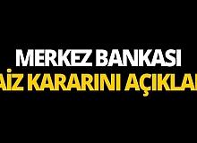 Merkez Bankası önemli faiz kararını