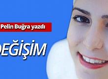 Pelin Buğra yazdı: Değişim
