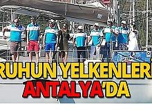 Ruhun Yelkenleri Antalya'ya geldi